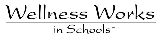 Wellness Works in Schools - Mindful, Social Emotional Training and Curriculum for the Classroom